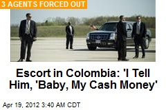 Escort in Colombia: 'I Tell Him, 'Baby, My Cash Money'