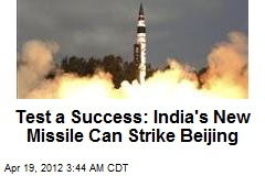 India Tests Missile Capable of Striking Beijing