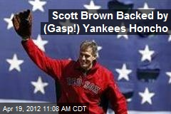 Scott Brown Backed by (Gasp!) Yankees Honcho