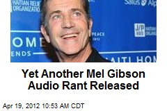 Yet Another Mel Gibson Audio Rant Released