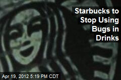 Starbucks to Stop Using Bugs in Drinks