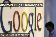 Android Bugs Developers