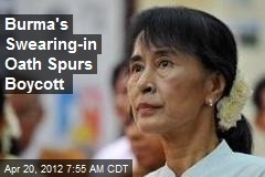 Burma's Swearing-in Oath Spurs Boycott