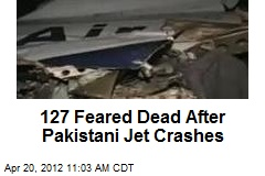 127 Feared Dead After Pakistani Jet Crashes