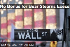 No Bonus for Bear Stearns Execs