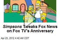 Simpsons Tweaks Fox News on Fox TV's Anniversary