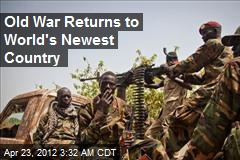 Old War Returns to World's Newest Country