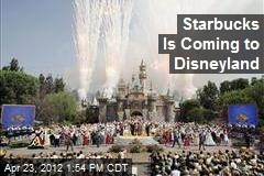 Starbucks Is Coming to Disneyland