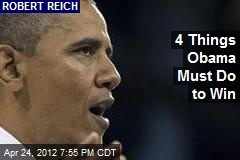 4 Things Obama Must Do to Win