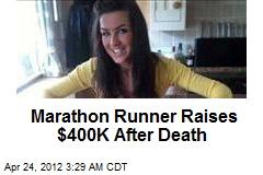 Marathon Runner Raises $400K After Death