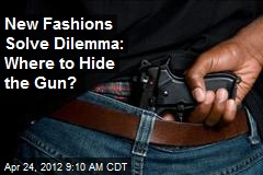 New Fashions Solve Dilemma: Where to Hide the Gun?