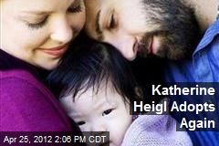 Katherine Heigl Adopts Again