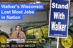 Walker's Wis. Lost Most Jobs in Nation