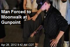 Man Forced to Moonwalk at Gunpoint