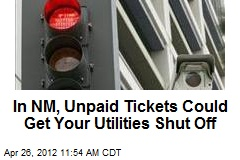 In NM, Unpaid Tickets Could Get Your Utilities Shut Off