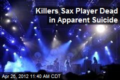Killers Sax Player Dead in Apparent Suicide