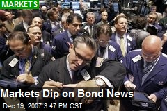 Markets Dip on Bond News