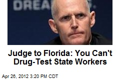 Judge to Florida: You Can't Drug-Test State Workers