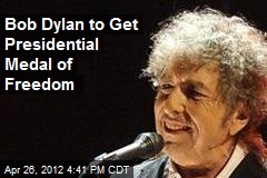 Bob Dylan to Get Presidential Medal of Freedom