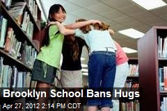 Brooklyn School Bans Hugs