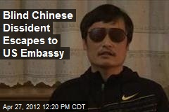 Blind Chinese Dissident Escapes to US Embassy