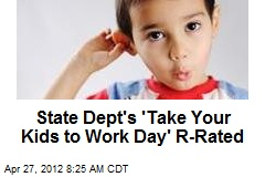 State Dept's 'Take Your Kids to Work Day' R-Rated
