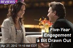 Five-Year Engagement a Bit Drawn Out