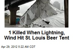 1 Killed When Lightning, Wind Hit St. Louis Beer Tent