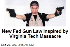 New Fed Gun Law Inspired by Virginia Tech Massacre