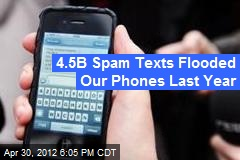 Cell Phone Spam Texts Top 4.5B per Year