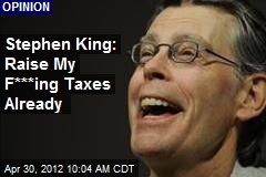 Stephen King: Raise My F***ing Taxes Already