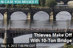 Thieves Make Off With 10-Ton Bridge