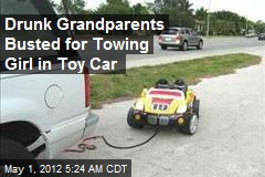 Drunk Grandparents Busted for Towing Girl in Toy Car