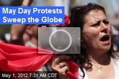 May Day Protests Sweep the Globe