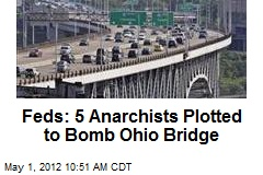 Feds: 5 Anarchists Plotted to Bomb Ohio Bridge