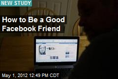 How to Be a Good Facebook Friend