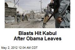 Blasts Hit Kabul After Obama Leaves