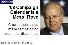'08 Campaign Calendar Is a Mess: Rove
