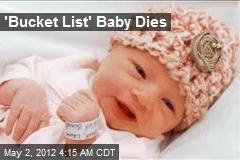 'Bucket List' Baby Dies