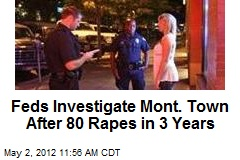 Feds Investigate Montana After 80 Rapes in 3 Years