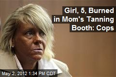 Girl, 5, Burned in Mom's Tanning Booth: Cops