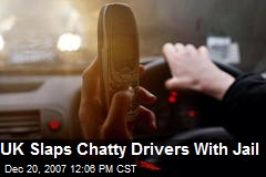 UK Slaps Chatty Drivers With Jail