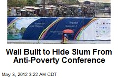 Wall Built to Hide Slum From Anti-Poverty Conference