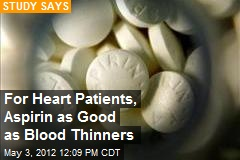 For Heart Patients, Aspirin as Good as Blood Thinners