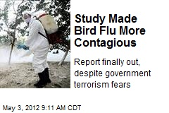 Study Made Bird Flu More Contagious