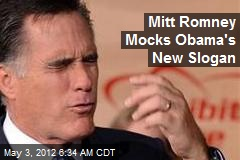 Mitt Romney Mocks Obama's New Slogan