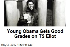 Young Obama Gets Good Grades on TS Eliot
