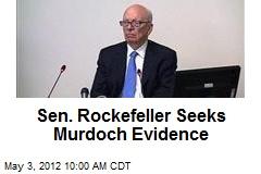 Sen. Rockefeller Seeks Murdoch Evidence