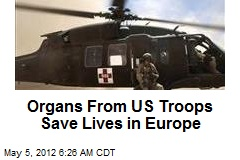 Organs From US Troops Save Lives in Europe
