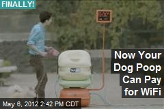Dog Poop Can Pay for WiFi
